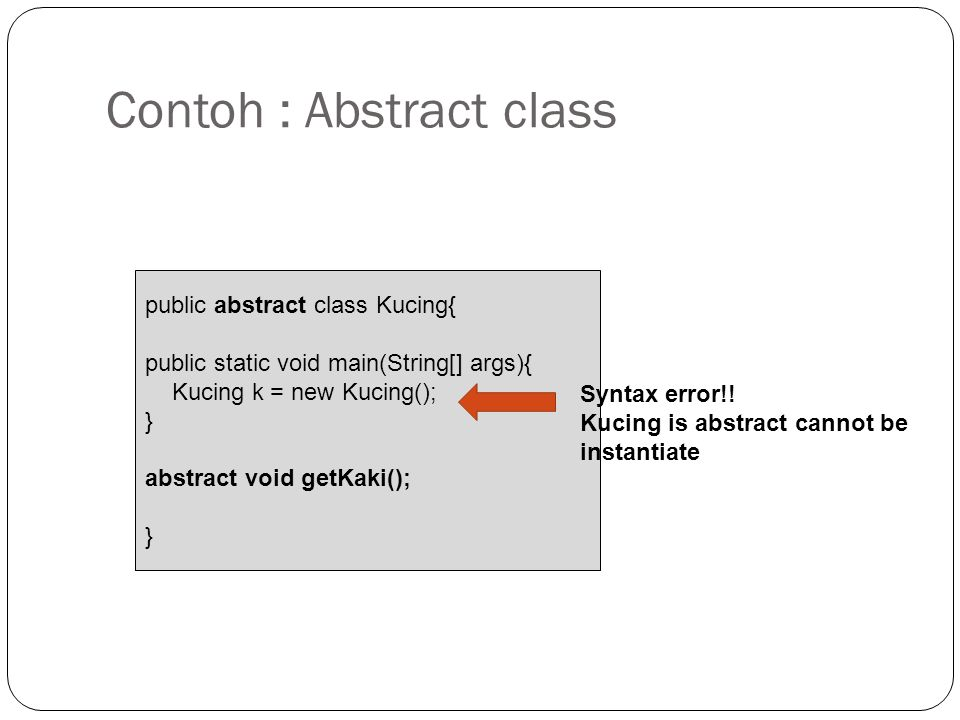 Contoh : Abstract class