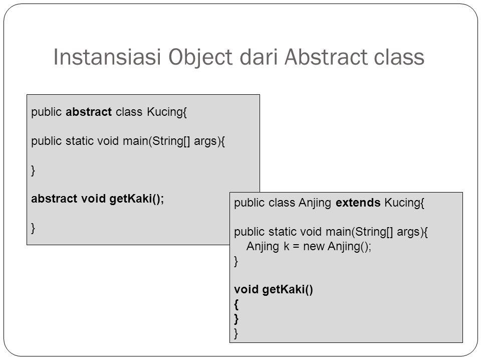 Instansiasi Object dari Abstract class