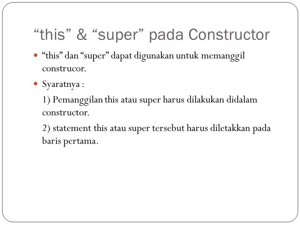 this & super pada Constructor