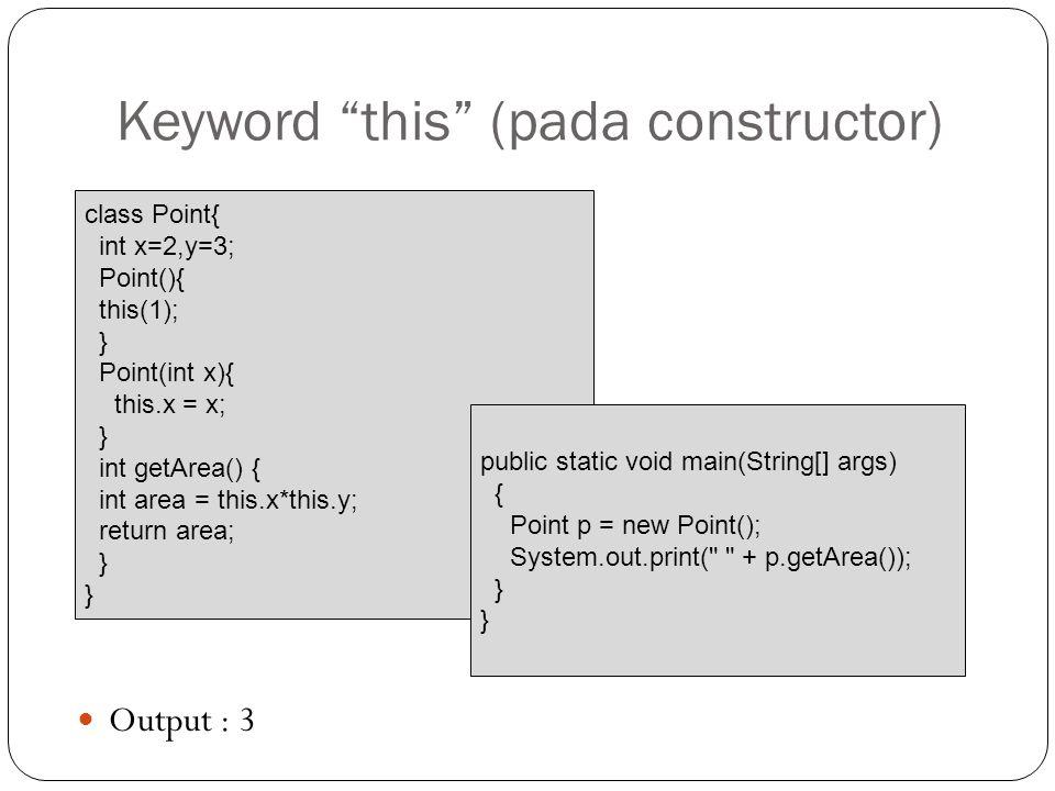 Keyword this (pada constructor)
