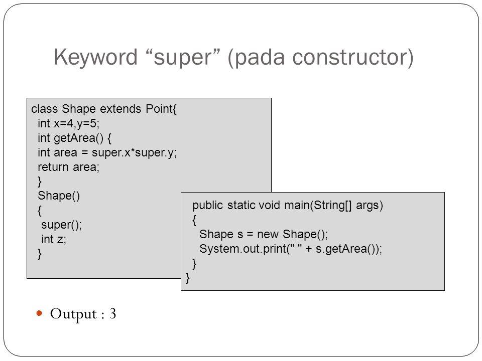 Keyword super (pada constructor)