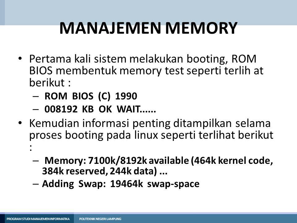 MANAJEMEN MEMORY Pertama kali sistem melakukan booting, ROM BIOS membentuk memory test seperti terlih at berikut :