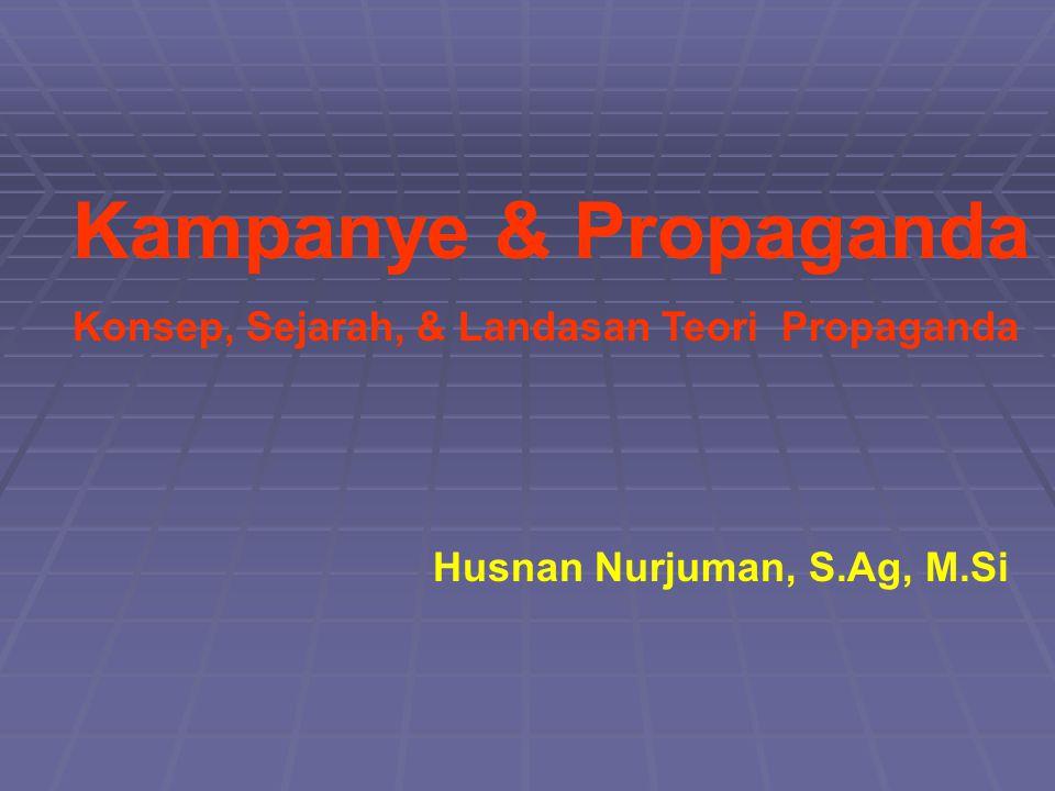 Kampanye & Propaganda Konsep, Sejarah, & Landasan Teori Propaganda