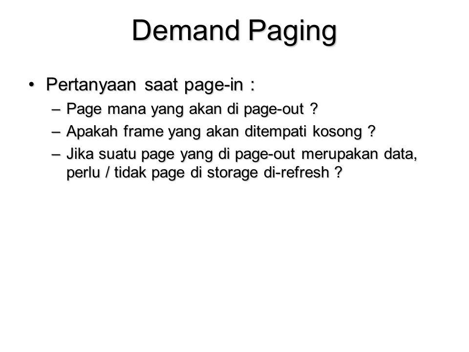 Demand Paging Pertanyaan saat page-in :
