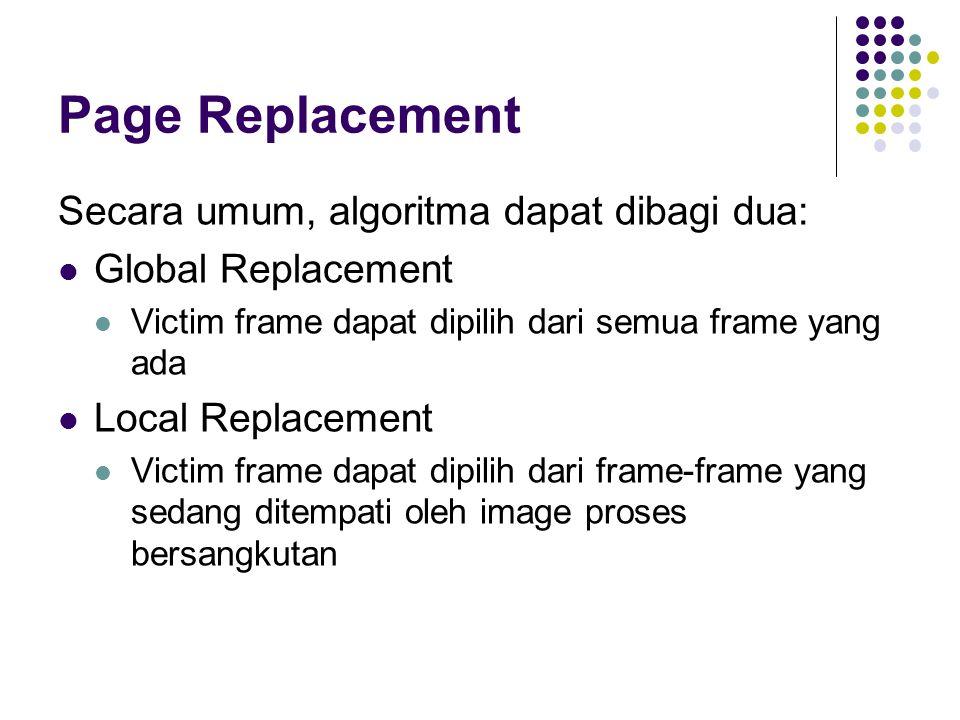 Page Replacement Secara umum, algoritma dapat dibagi dua: