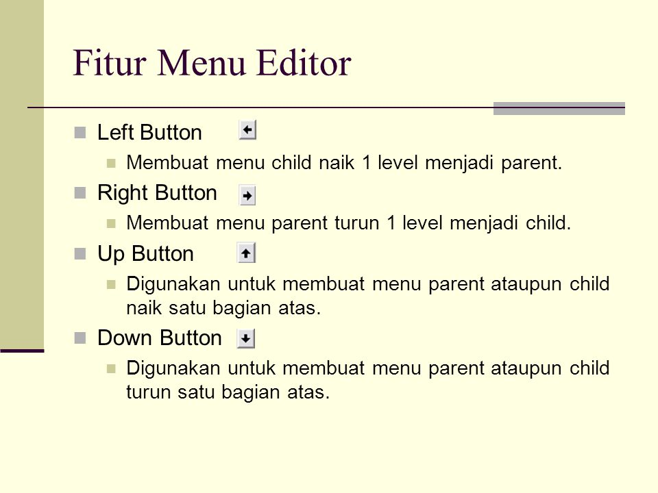 Fitur Menu Editor Left Button Right Button Up Button Down Button