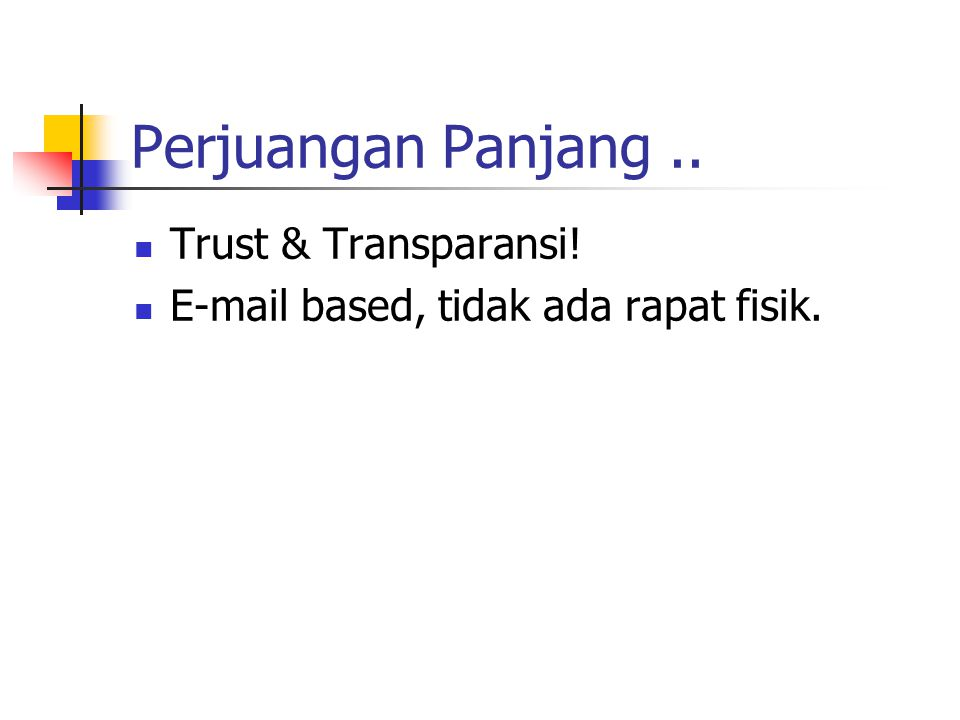 Perjuangan Panjang .. Trust & Transparansi!