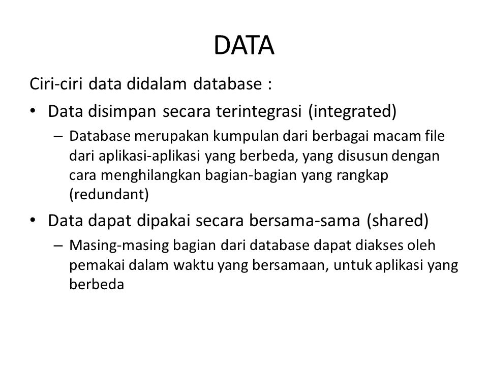 DATA Ciri-ciri data didalam database :