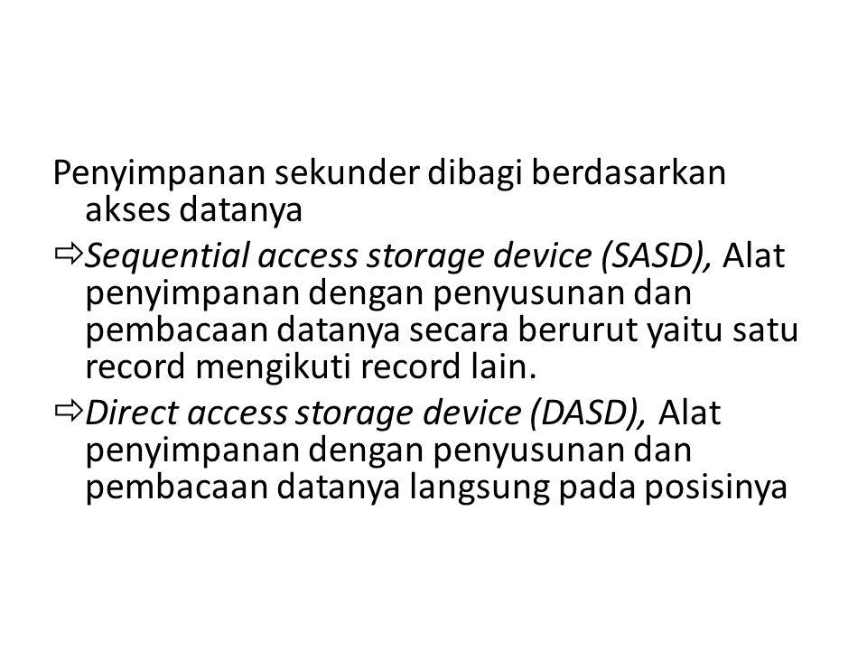 Penyimpanan sekunder dibagi berdasarkan akses datanya
