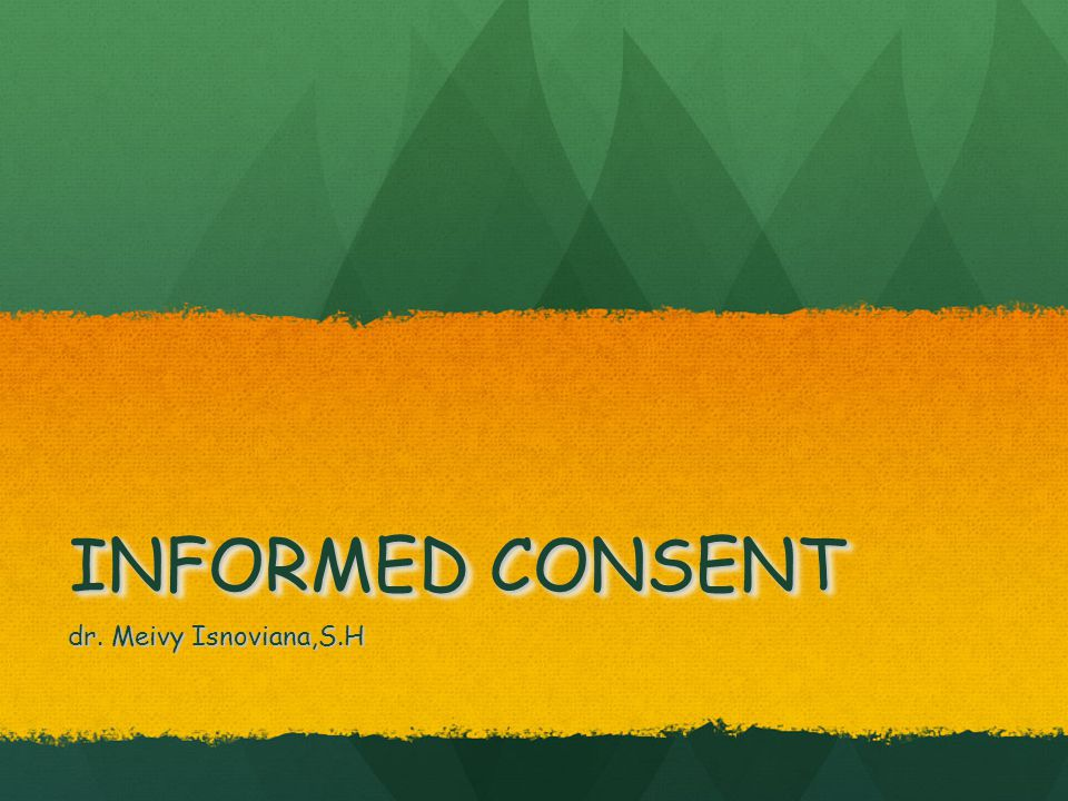 INFORMED CONSENT dr. Meivy Isnoviana,S.H