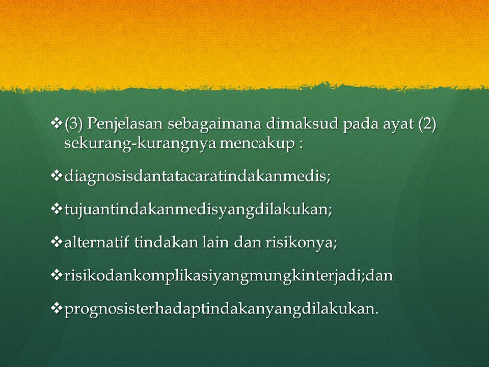 (3) Penjelasan sebagaimana dimaksud pada ayat (2) sekurang-kurangnya mencakup :