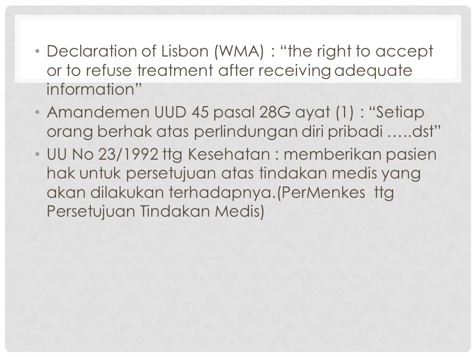 Declaration of Lisbon (WMA) : the right to accept or to refuse treatment after receiving adequate information