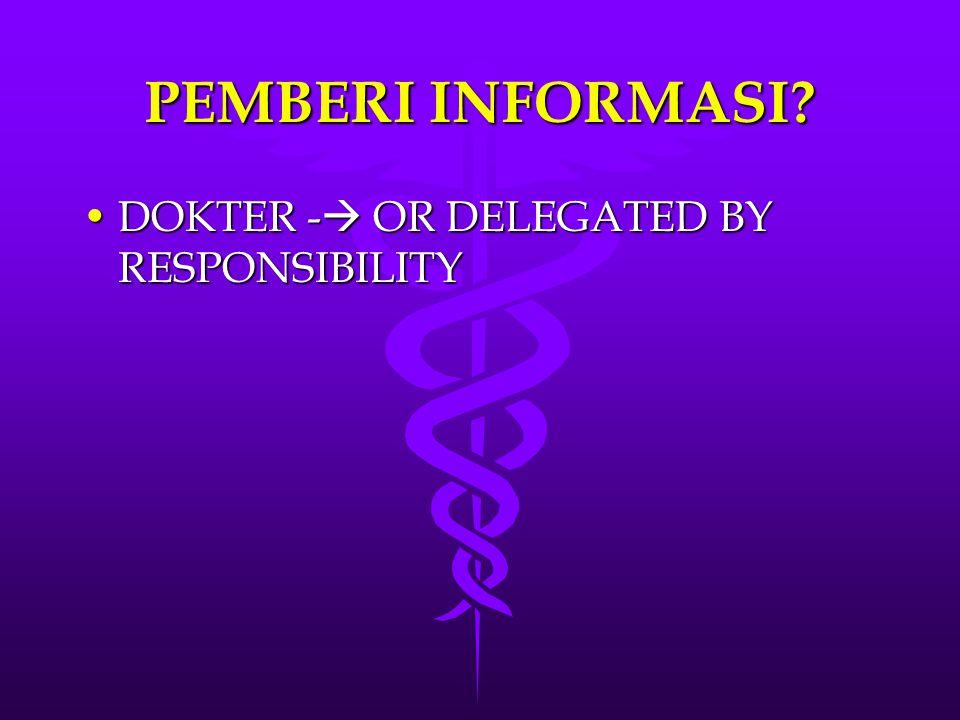 PEMBERI INFORMASI DOKTER - OR DELEGATED BY RESPONSIBILITY