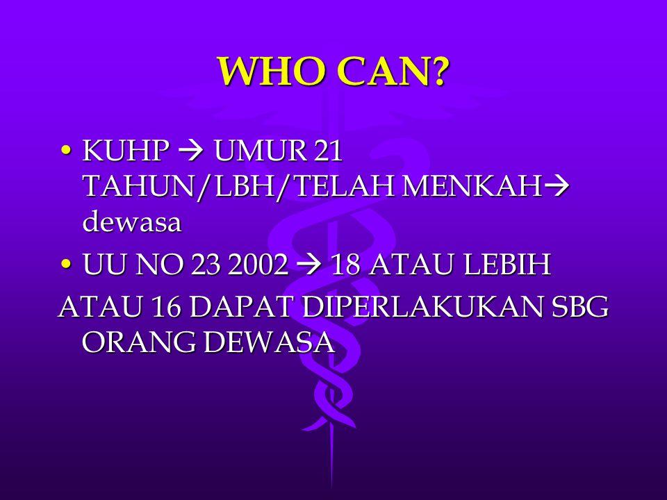 WHO CAN KUHP  UMUR 21 TAHUN/LBH/TELAH MENKAH dewasa