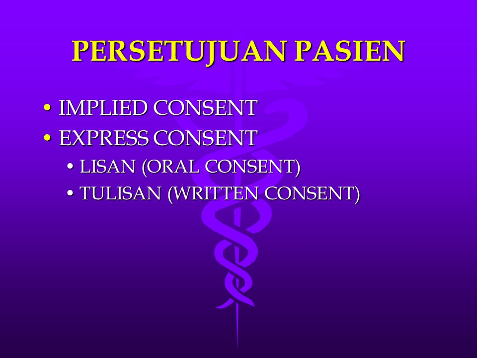 PERSETUJUAN PASIEN IMPLIED CONSENT EXPRESS CONSENT
