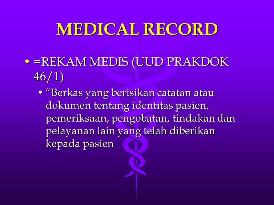 MEDICAL RECORD =REKAM MEDIS (UUD PRAKDOK 46/1)