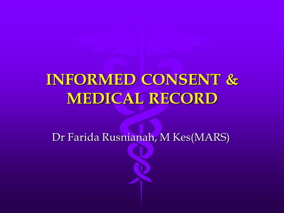 INFORMED CONSENT & MEDICAL RECORD