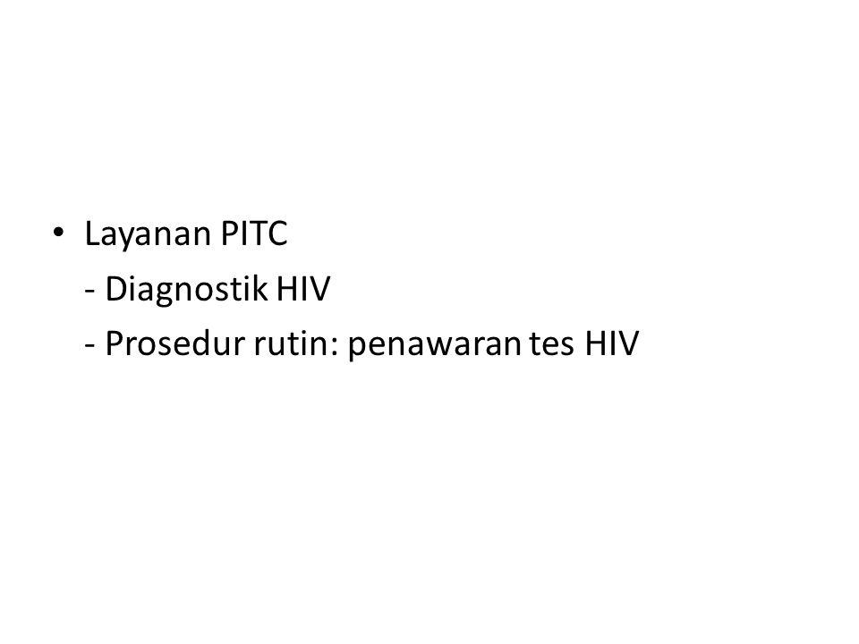 Layanan PITC - Diagnostik HIV - Prosedur rutin: penawaran tes HIV