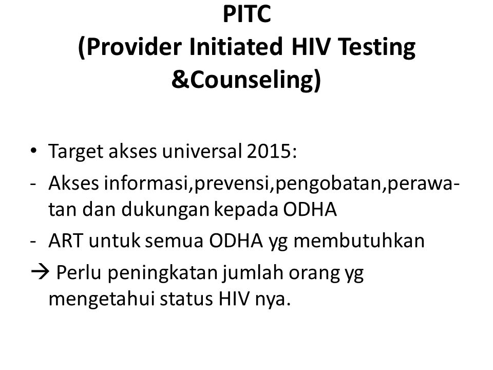 PITC (Provider Initiated HIV Testing &Counseling)