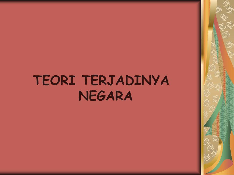 TEORI TERJADINYA NEGARA