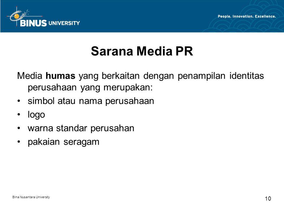Sarana Media PR Media humas yang berkaitan dengan penampilan identitas perusahaan yang merupakan: simbol atau nama perusahaan.