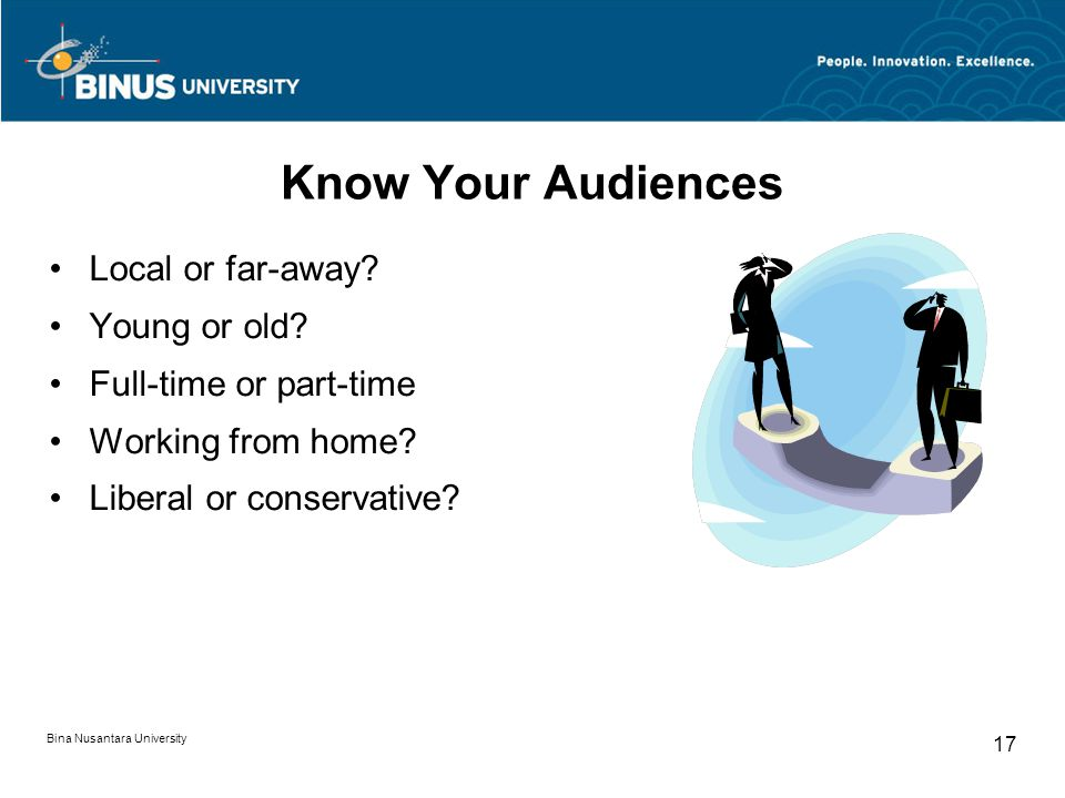 Know Your Audiences Local or far-away Young or old