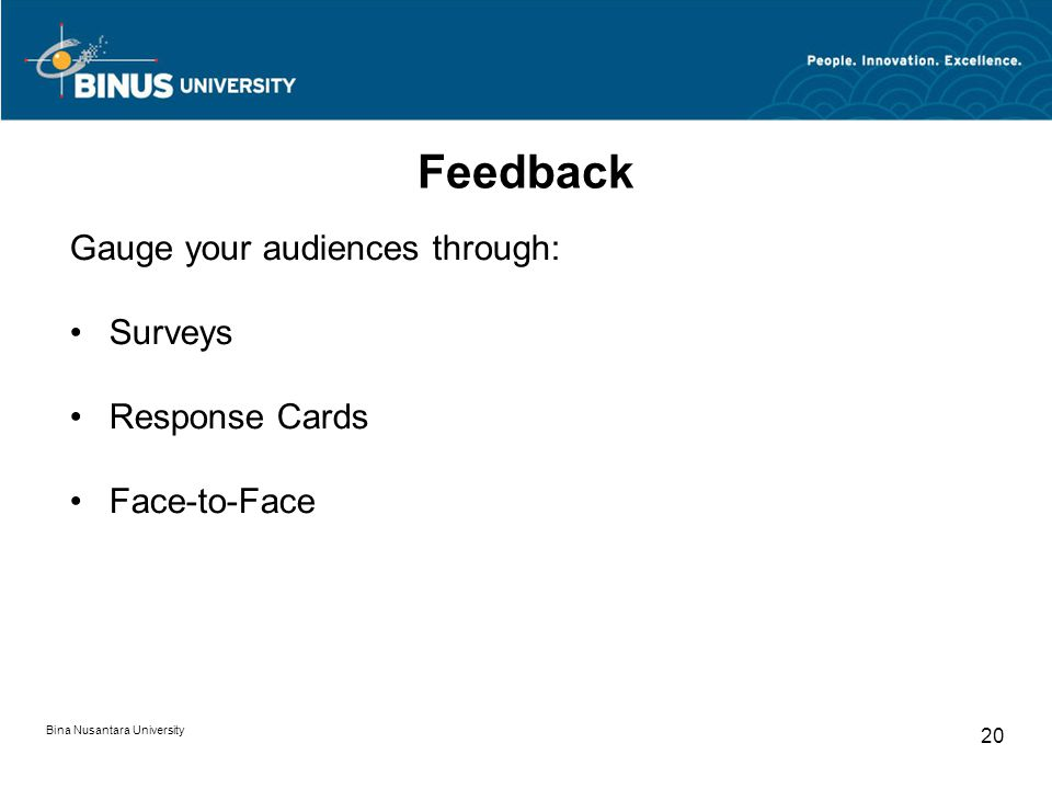 Feedback Gauge your audiences through: Surveys Response Cards
