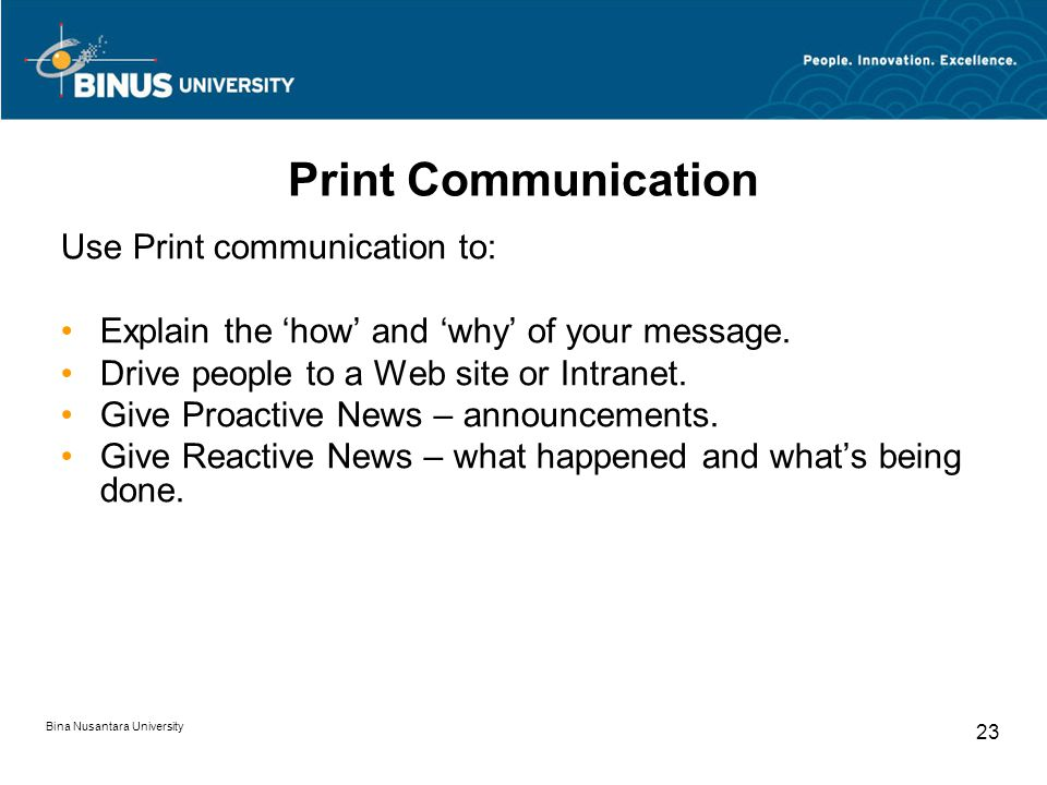 Print Communication Use Print communication to: