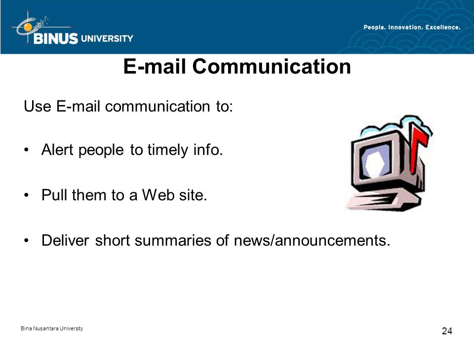 E-mail Communication Use E-mail communication to: