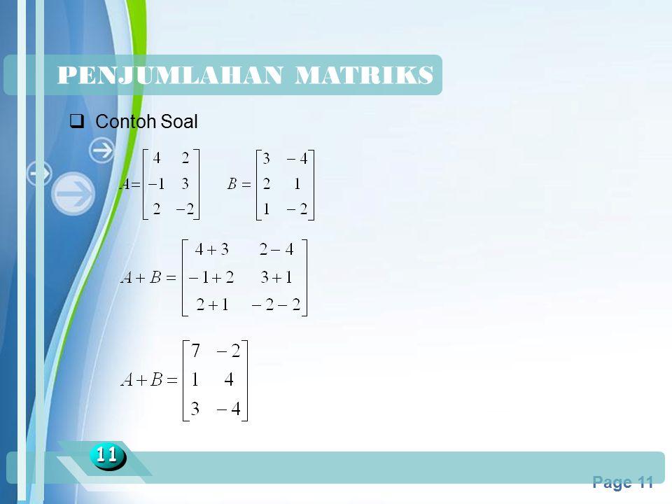 PENJUMLAHAN MATRIKS Contoh Soal 11 Jawaban :