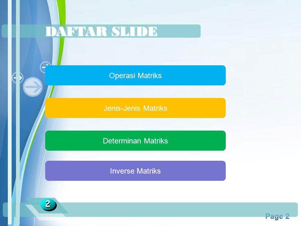 DAFTAR SLIDE 2 Operasi Matriks Jenis-Jenis Matriks Determinan Matriks