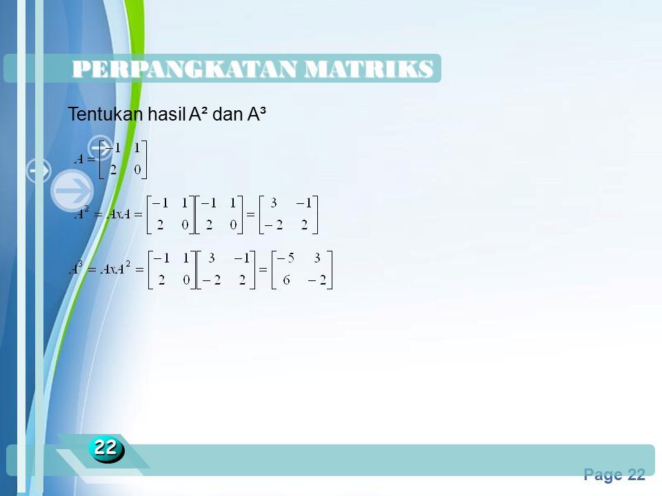 PERPANGKATAN MATRIKS Tentukan hasil A² dan A³ 22