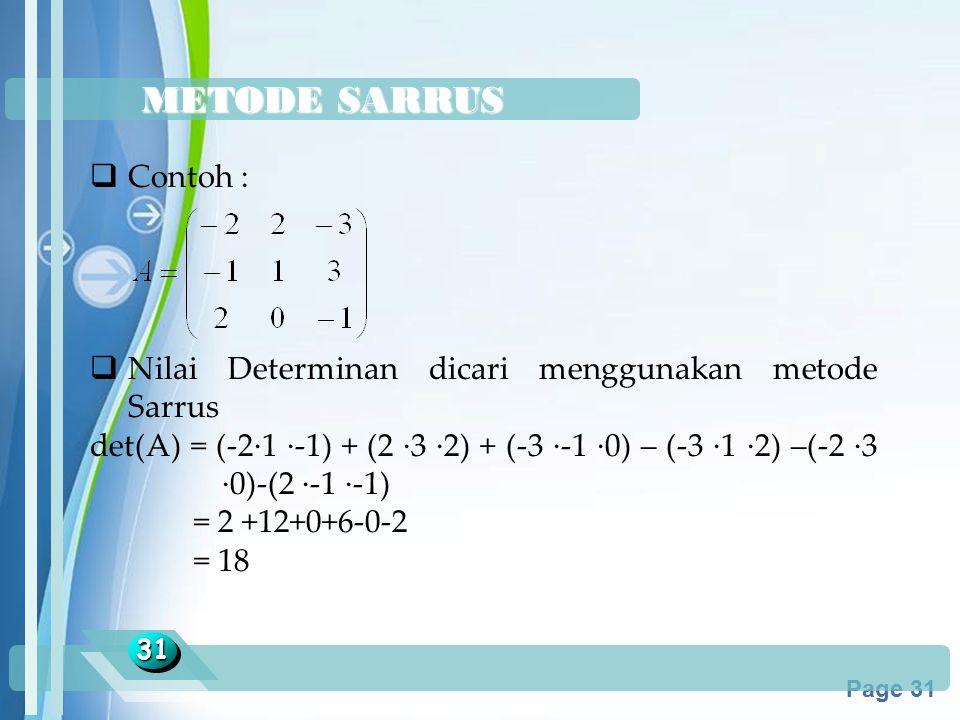 METODE SARRUS Contoh : Nilai Determinan dicari menggunakan metode Sarrus.