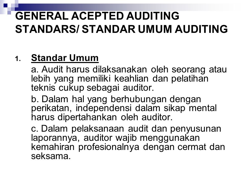 GENERAL ACEPTED AUDITING STANDARS/ STANDAR UMUM AUDITING