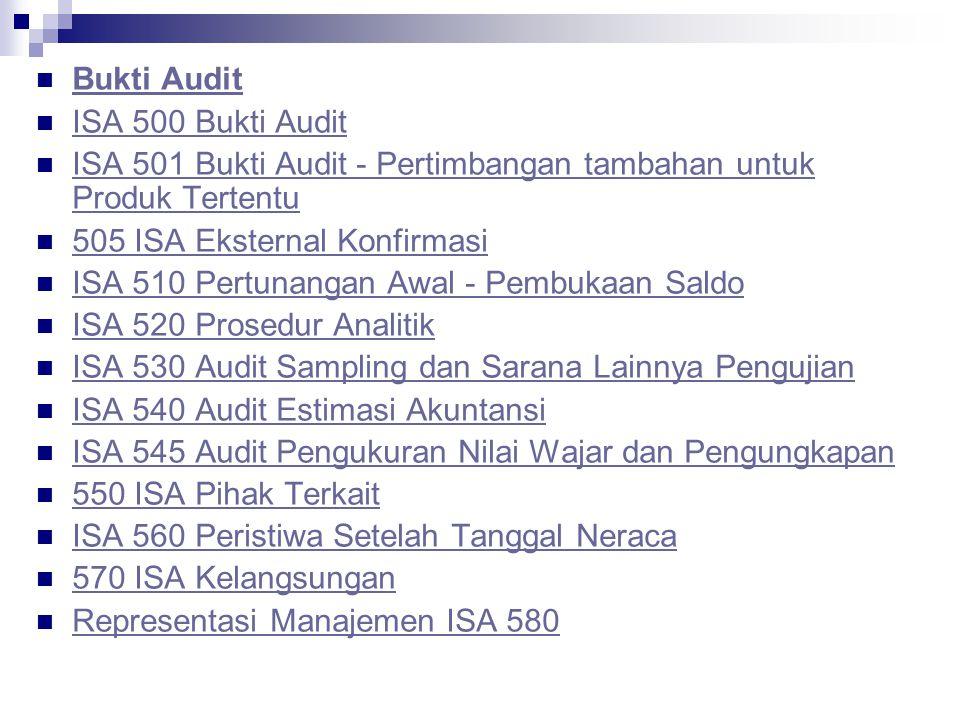 Bukti Audit ISA 500 Bukti Audit. ISA 501 Bukti Audit - Pertimbangan tambahan untuk Produk Tertentu.