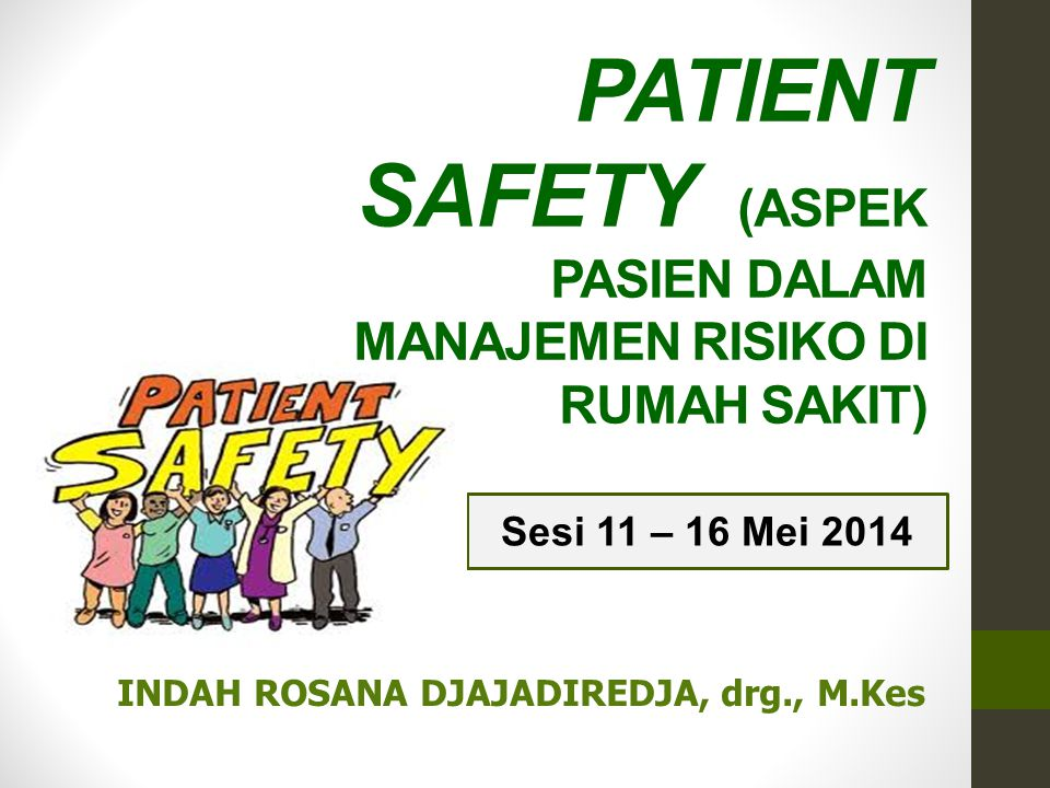 Patient Safety (ASPEK PASIEN DALAM MANAJEMEN RISIKO DI RUMAH SAKIT)