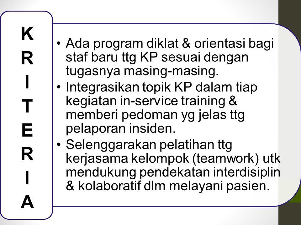 Ada program diklat & orientasi bagi staf baru ttg KP sesuai dengan tugasnya masing-masing.
