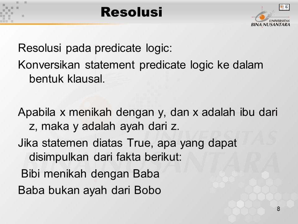 Resolusi Resolusi pada predicate logic: