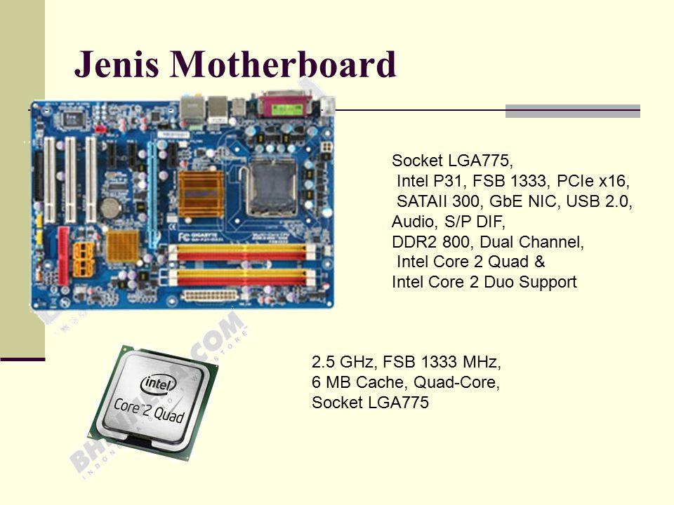 Jenis Motherboard Socket LGA775, Intel P31, FSB 1333, PCIe x16,