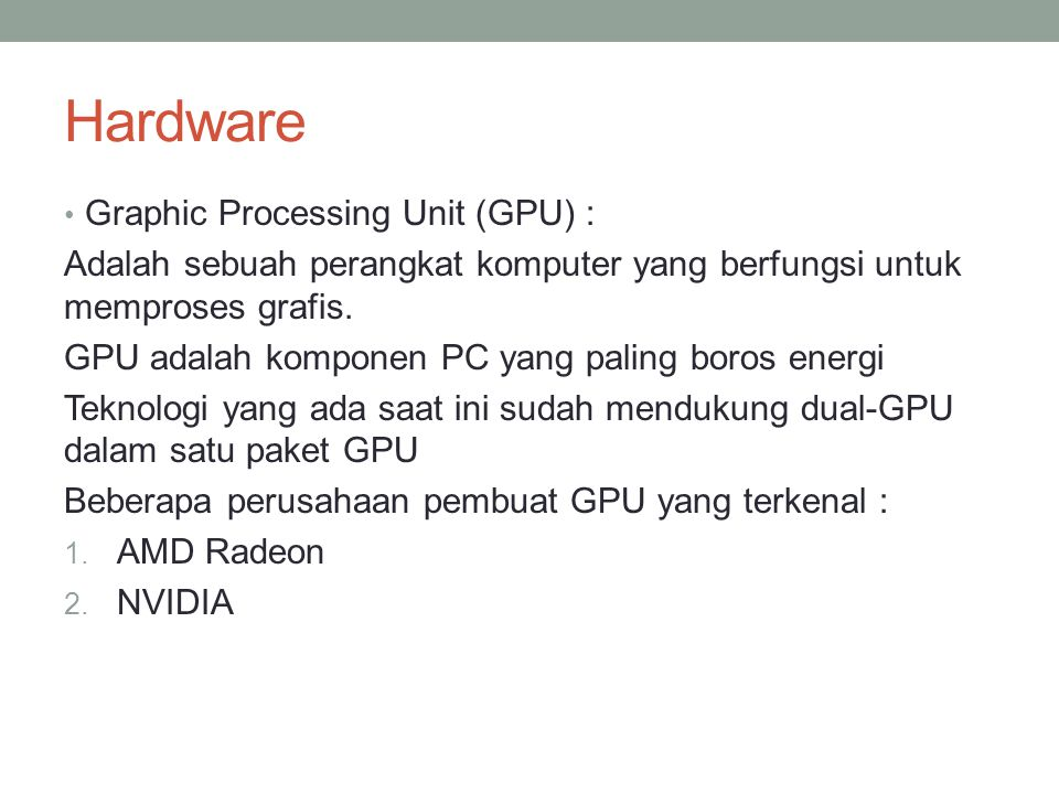 Hardware Graphic Processing Unit (GPU) :