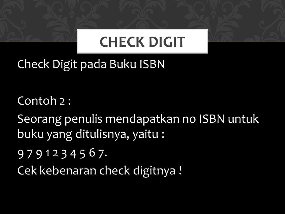 Check Digit Check Digit pada Buku ISBN Contoh 2 :