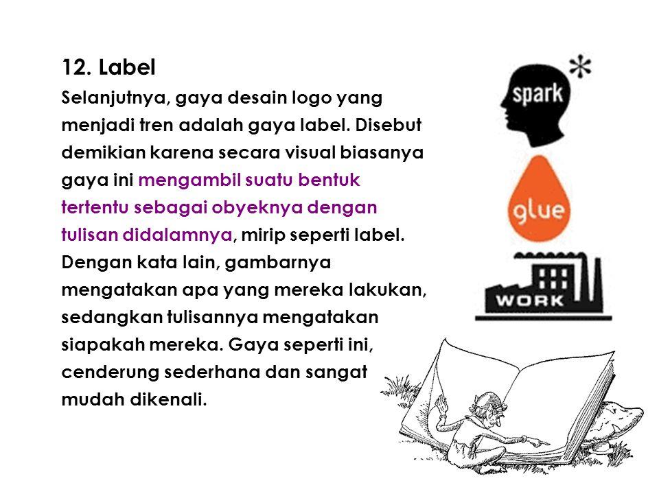 12. Label Selanjutnya, gaya desain logo yang menjadi tren adalah gaya label.