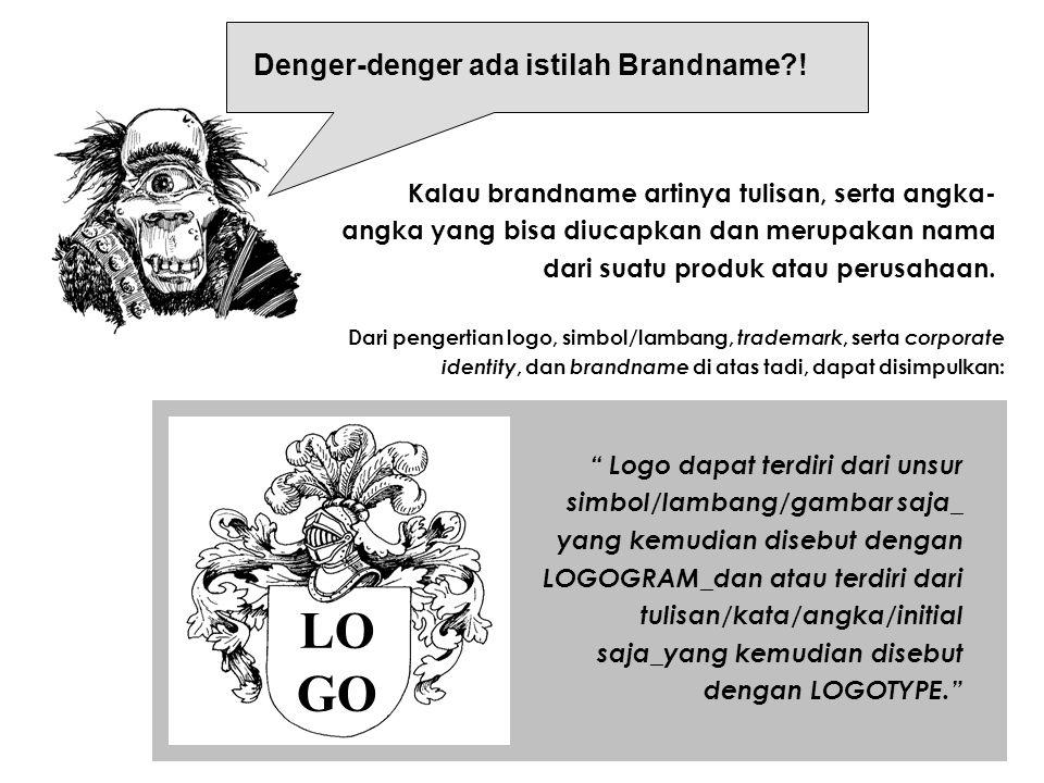 LOGO Denger-denger ada istilah Brandname !