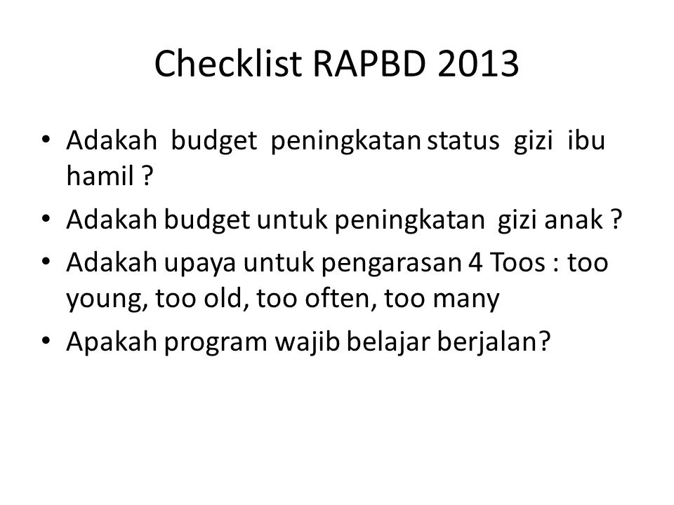 Checklist RAPBD 2013 Adakah budget peningkatan status gizi ibu hamil