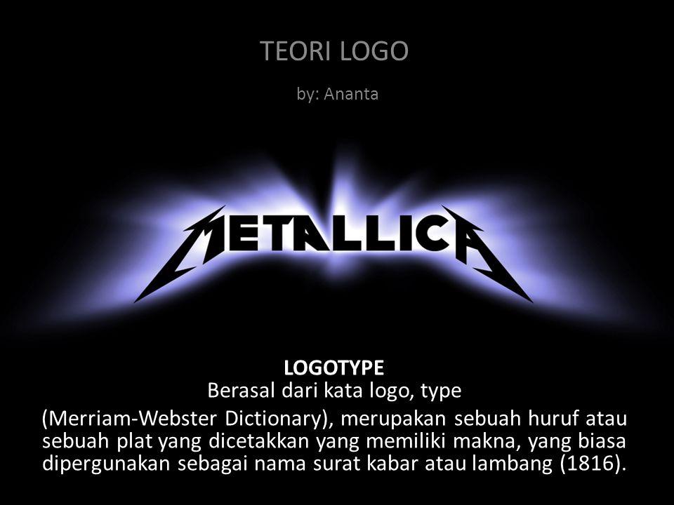 LOGOTYPE Berasal dari kata logo, type