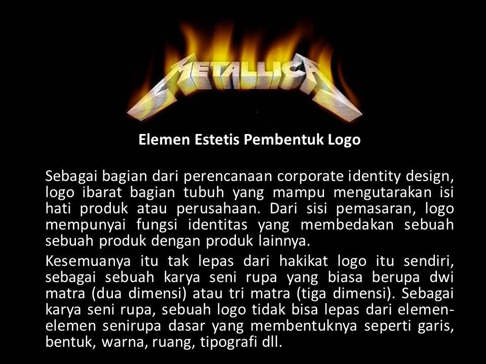 Elemen Estetis Pembentuk Logo Sebagai bagian dari perencanaan corporate identity design, logo ibarat bagian tubuh yang mampu mengutarakan isi hati produk atau perusahaan.