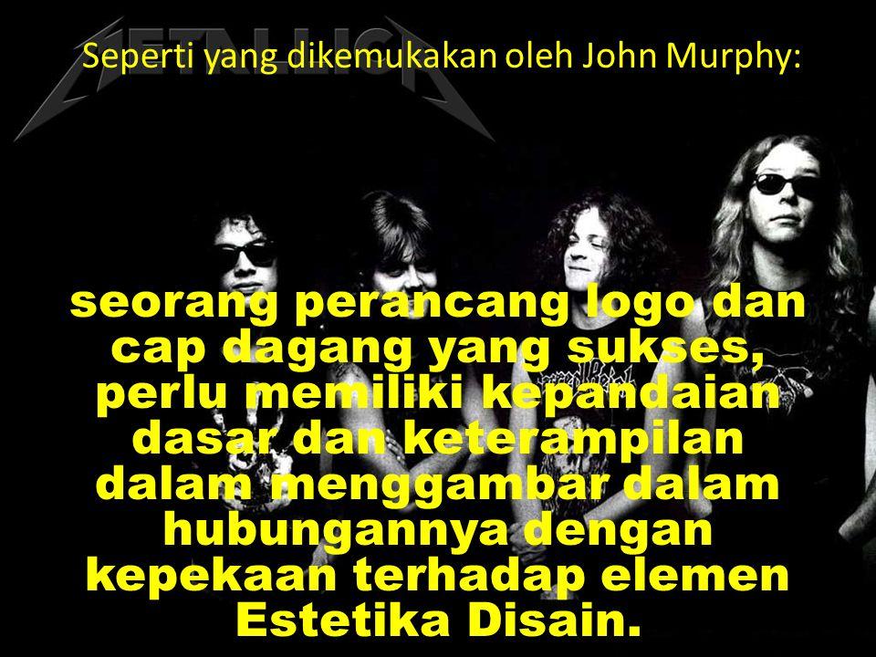 Seperti yang dikemukakan oleh John Murphy: