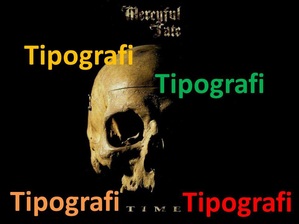 Tipografi Tipografi Tipografi Tipografi