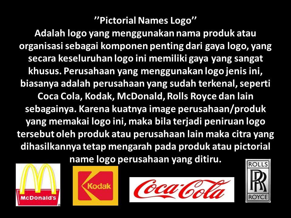 ''Pictorial Names Logo'' Adalah logo yang menggunakan nama produk atau organisasi sebagai komponen penting dari gaya logo, yang secara keseluruhan logo ini memiliki gaya yang sangat khusus.