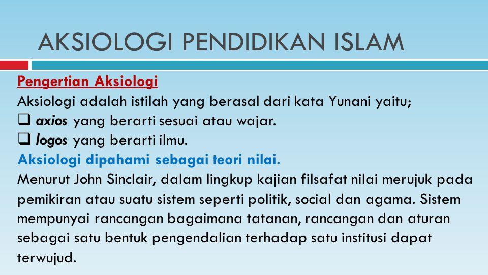 AKSIOLOGI PENDIDIKAN ISLAM